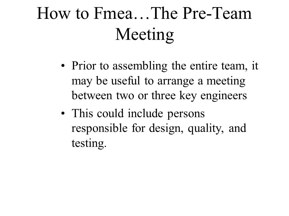 How to Fmea…The Pre-Team Meeting