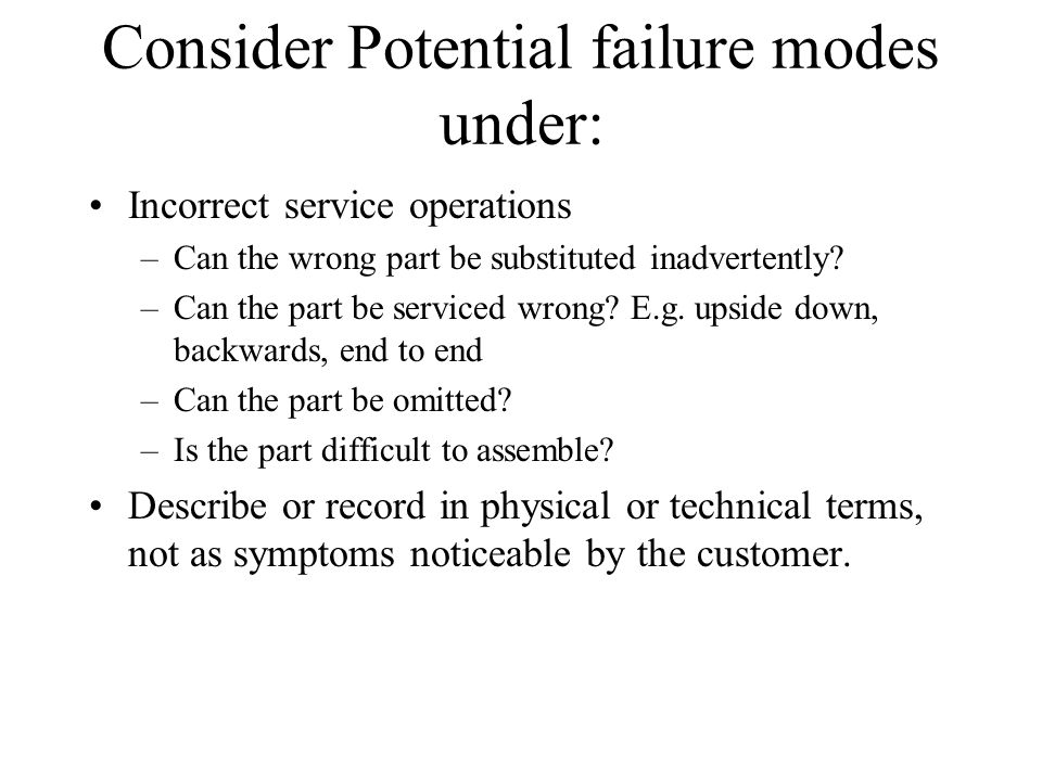 Consider Potential failure modes under:
