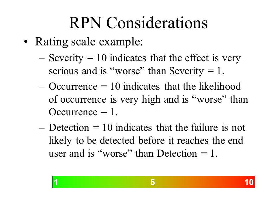 RPN Considerations Rating scale example: