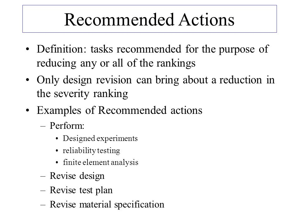 Recommended Actions Definition: tasks recommended for the purpose of reducing any or all of the rankings.