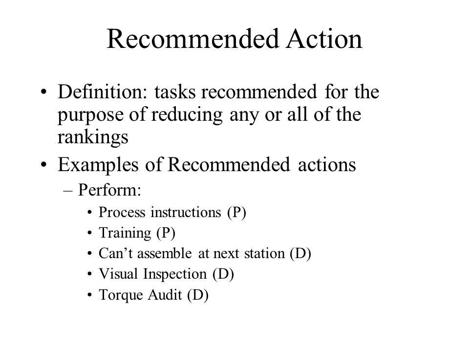 Recommended Action Definition: tasks recommended for the purpose of reducing any or all of the rankings.