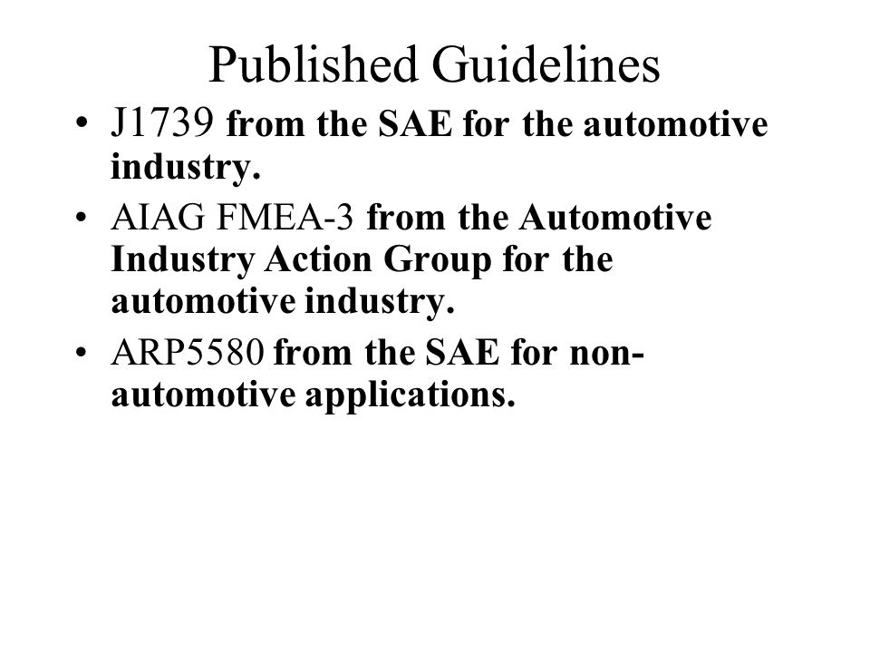 Published Guidelines J1739 from the SAE for the automotive industry.