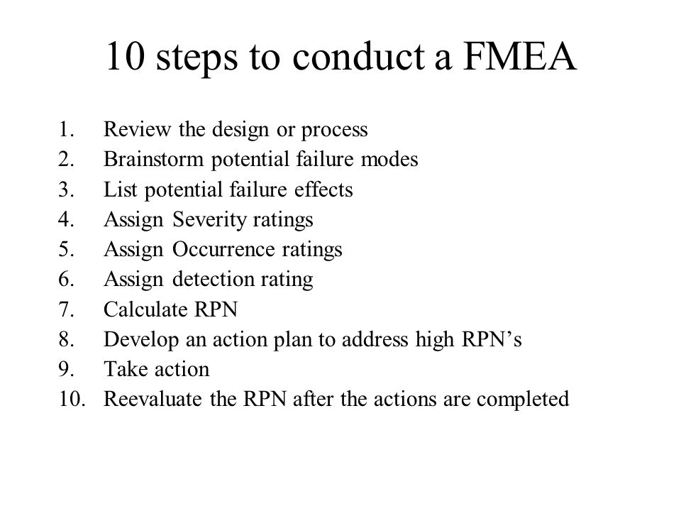 10 steps to conduct a FMEA Review the design or process
