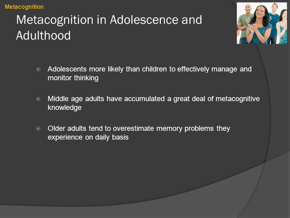 Metacognition in Adolescence and Adulthood