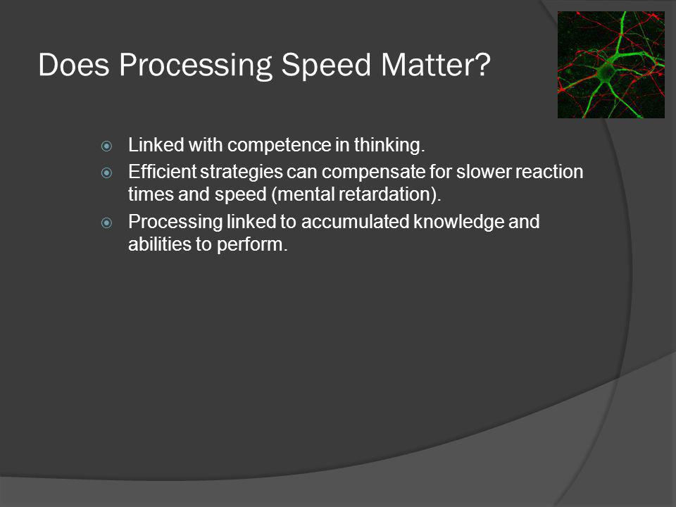 Does Processing Speed Matter