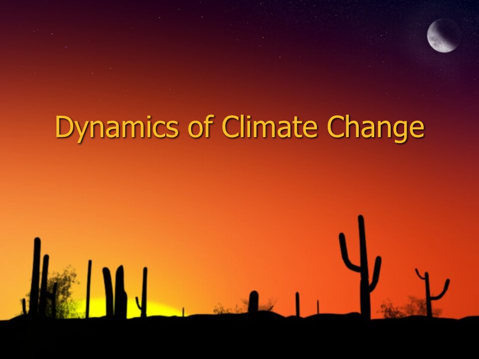 Dynamics of Climate Change