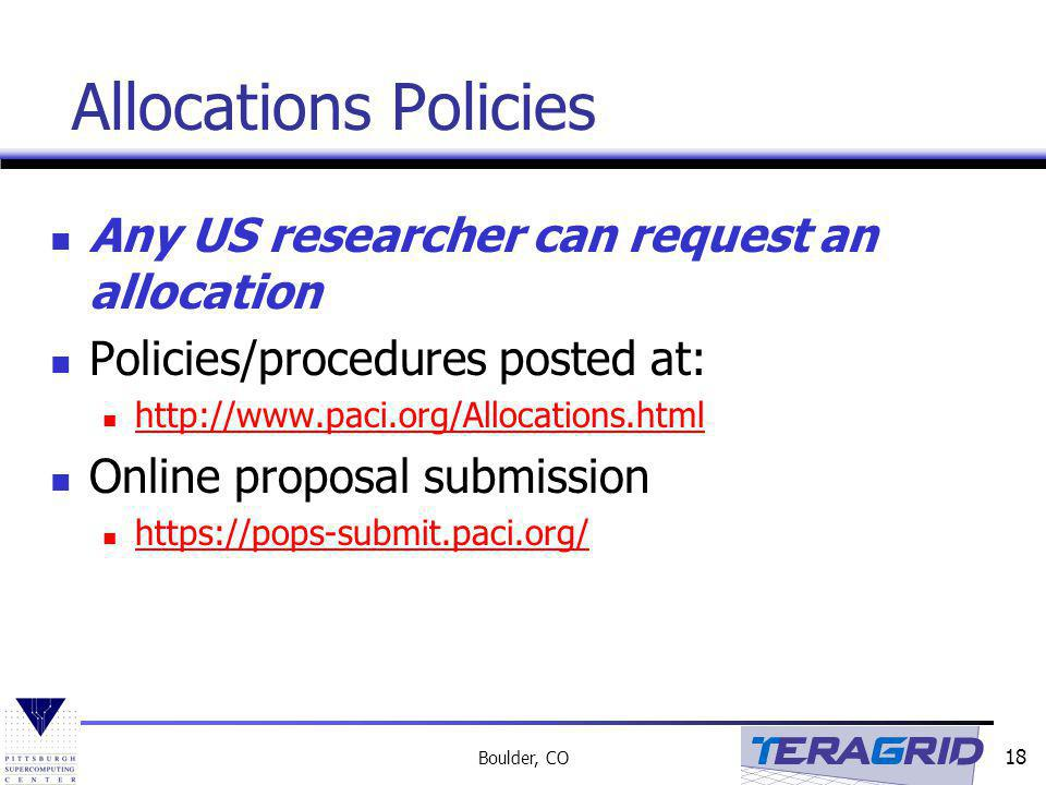 Allocations Policies Any US researcher can request an allocation