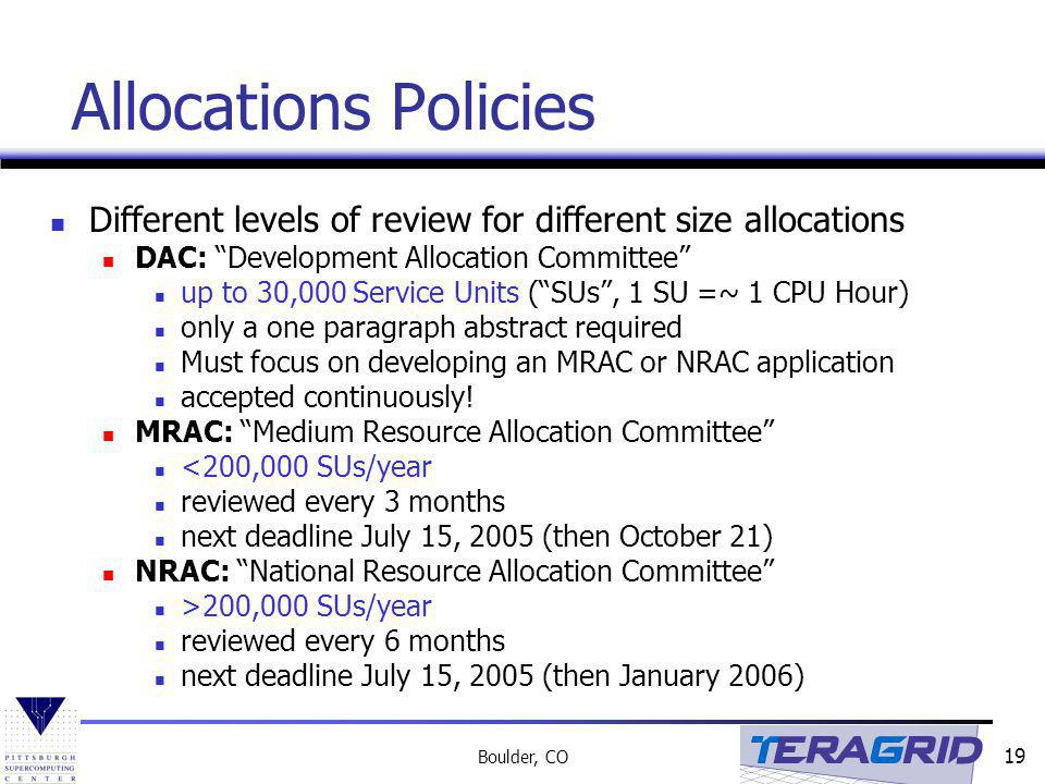 Allocations Policies Different levels of review for different size allocations. DAC: Development Allocation Committee