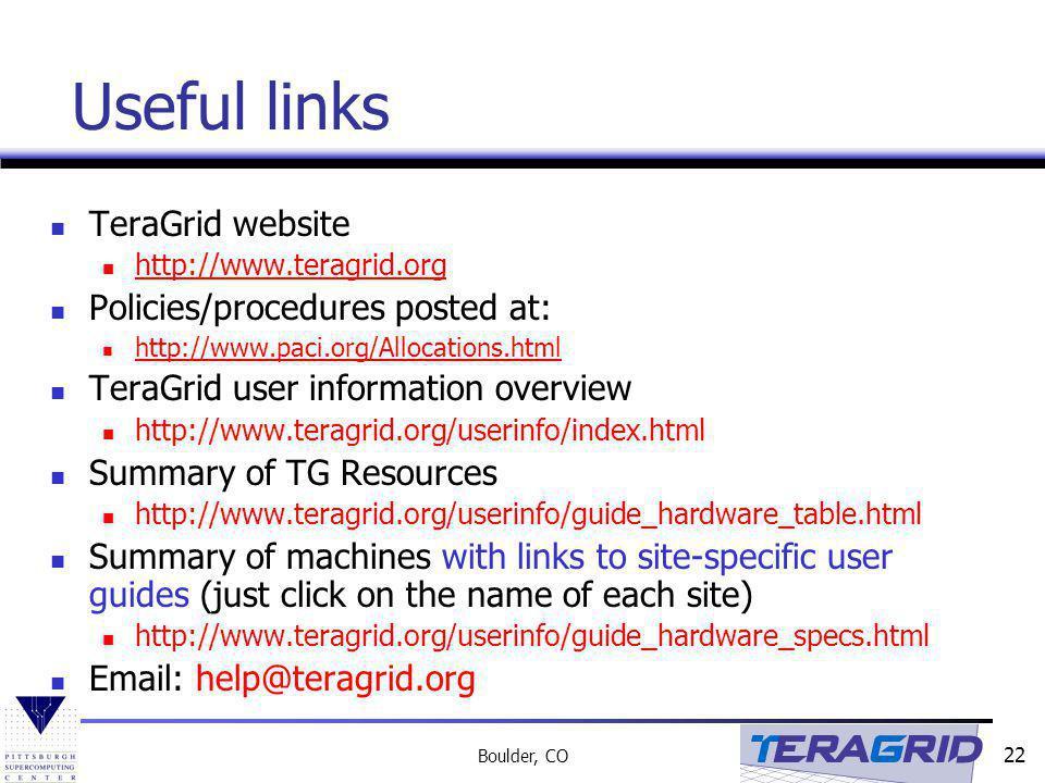 Useful links TeraGrid website Policies/procedures posted at: