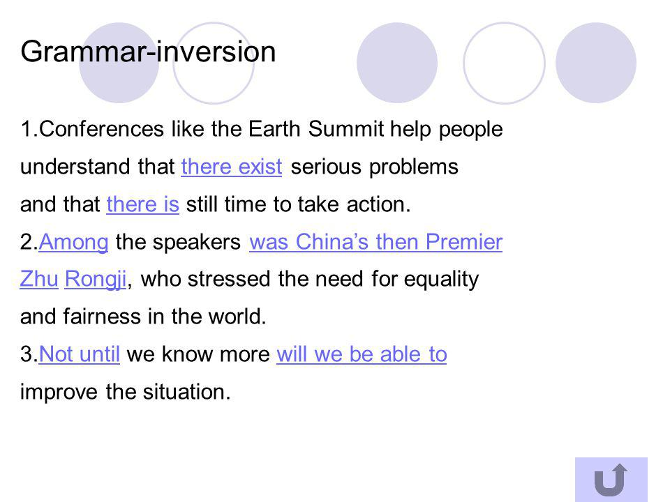 Grammar-inversion 1.Conferences like the Earth Summit help people