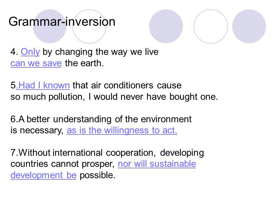 Grammar-inversion 4. Only by changing the way we live