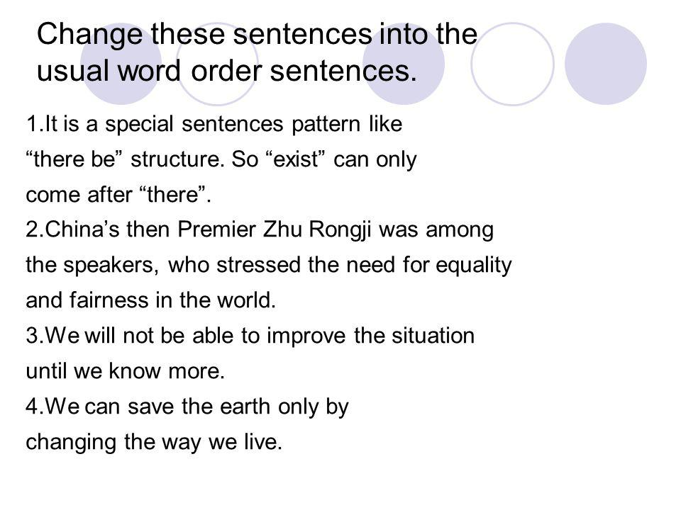 Change these sentences into the usual word order sentences.