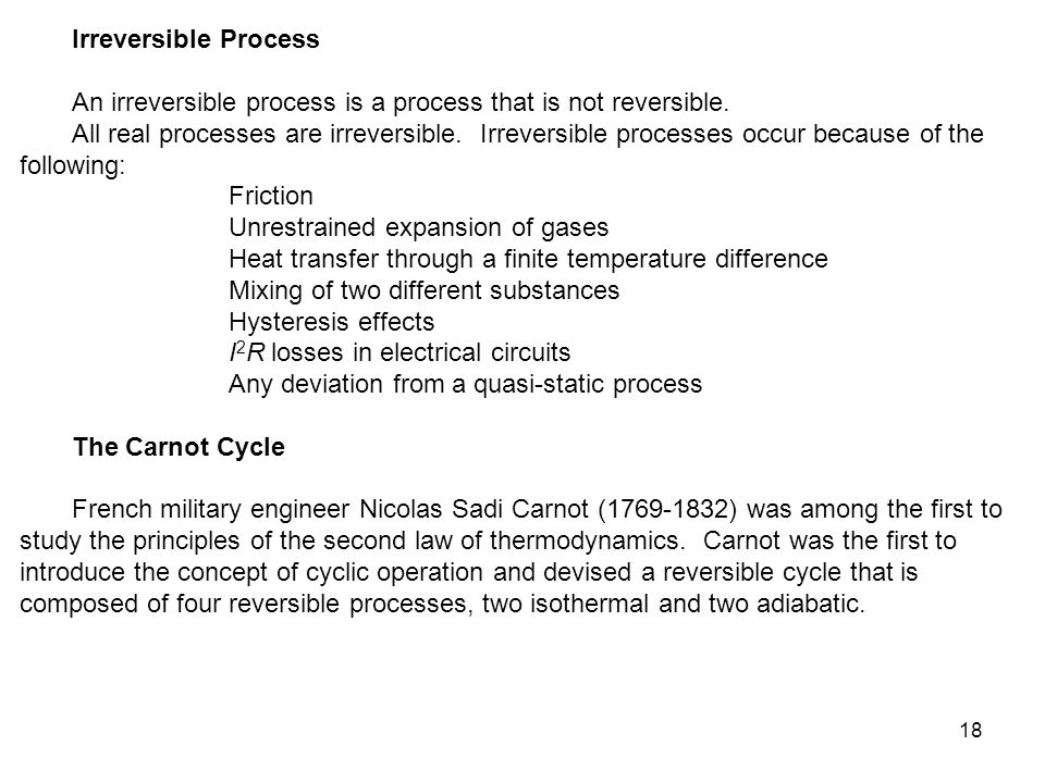 Irreversible Process An irreversible process is a process that is not reversible.