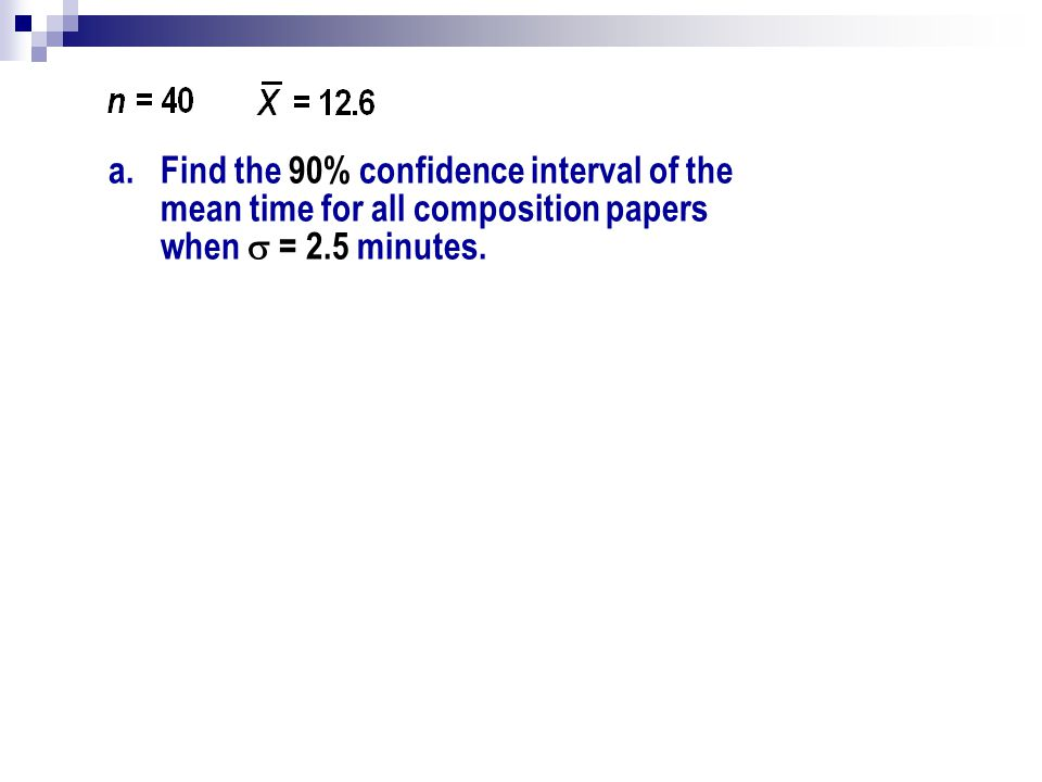 confidence intervals 2 essay All other parts of the confidence interval stay the same, then the confidence interval will become: 9 question : when the sample size and sample standard deviation remain the same, a 99% confidence interval for a population mean, µ will be _____ the 95% confidence interval for µ.