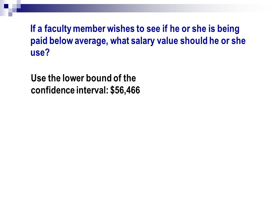 If a faculty member wishes to see if he or she is being paid below average, what salary value should he or she use