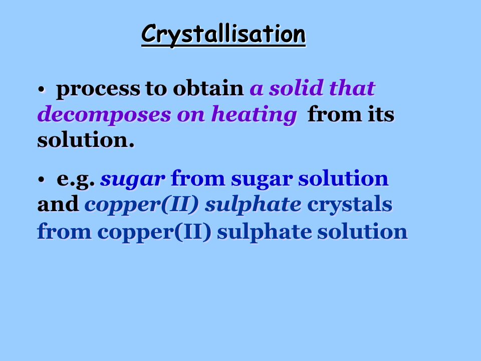 Crystallisation process to obtain a solid that decomposes on heating from its solution.