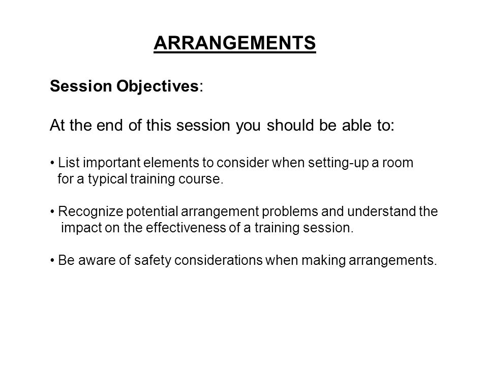 ARRANGEMENTS Session Objectives: