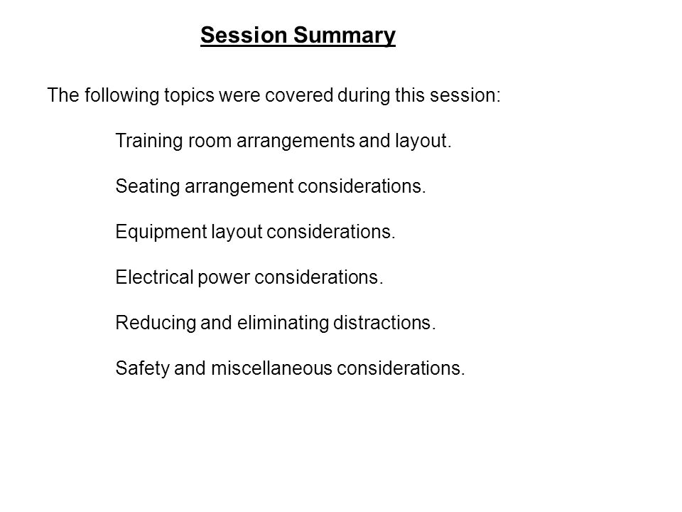 Session Summary The following topics were covered during this session: