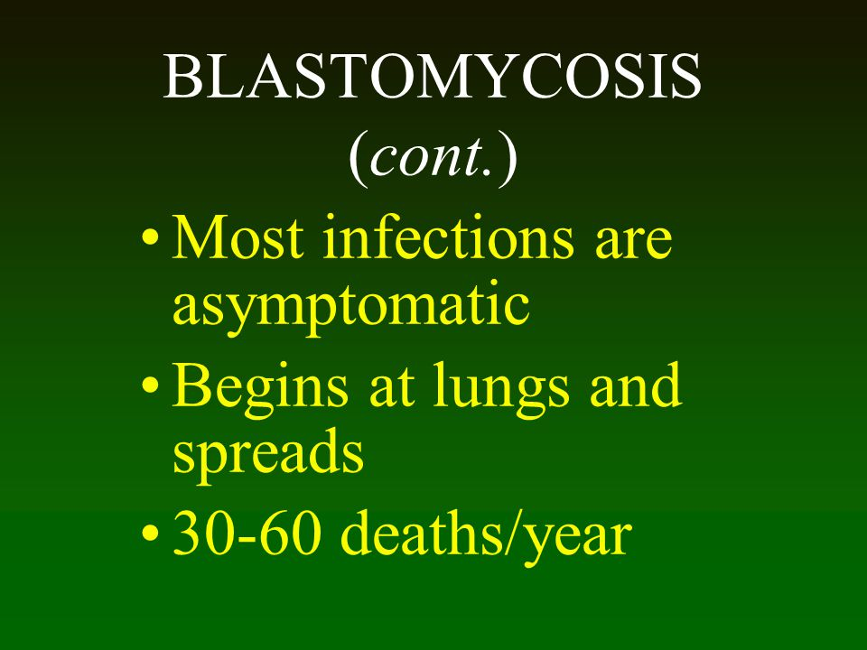 Most infections are asymptomatic Begins at lungs and spreads