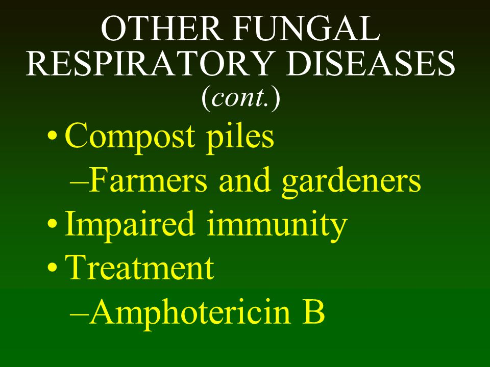OTHER FUNGAL RESPIRATORY DISEASES (cont.)