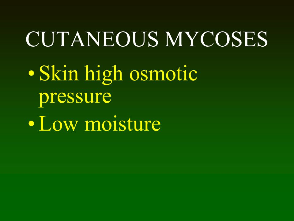 Skin high osmotic pressure Low moisture