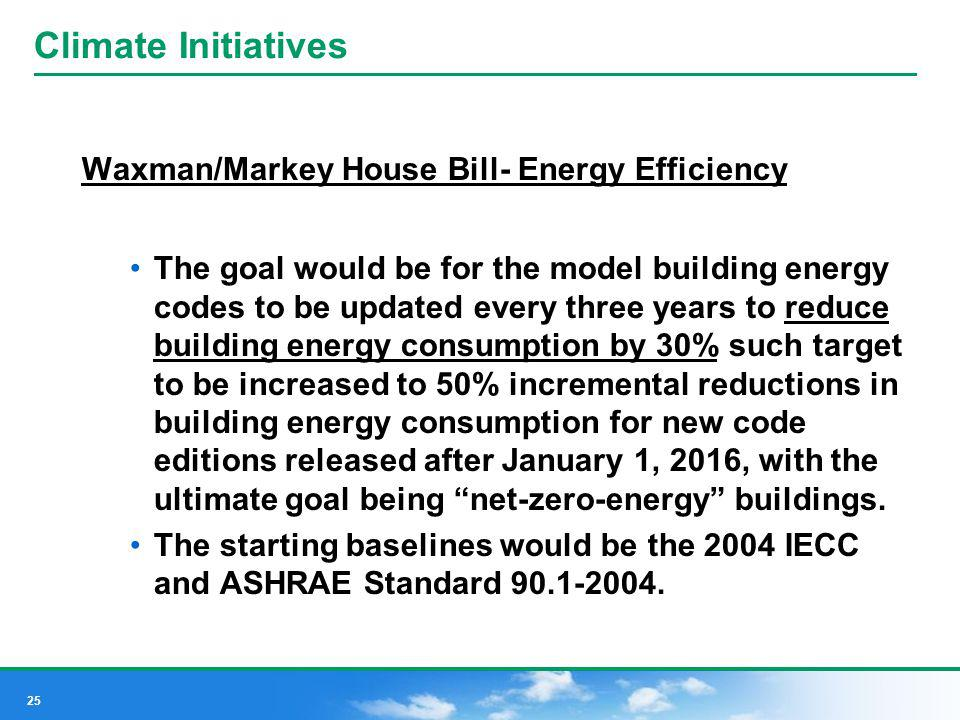 Climate Initiatives Waxman/Markey House Bill- Energy Efficiency