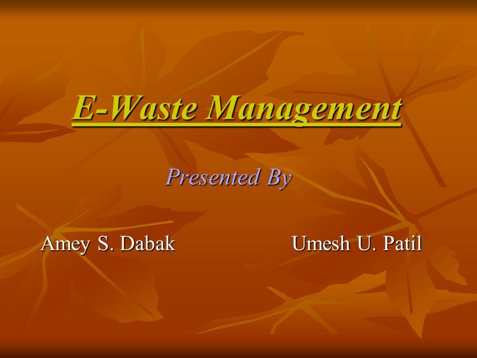 Presented By Amey S. Dabak Umesh U. Patil