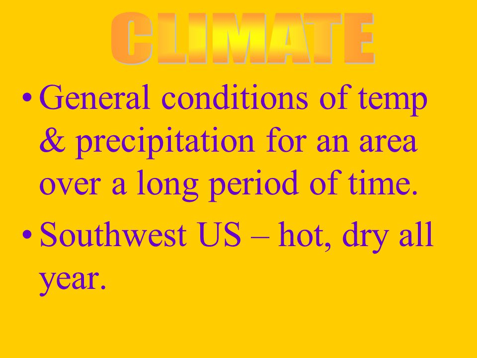 Southwest US – hot, dry all year.