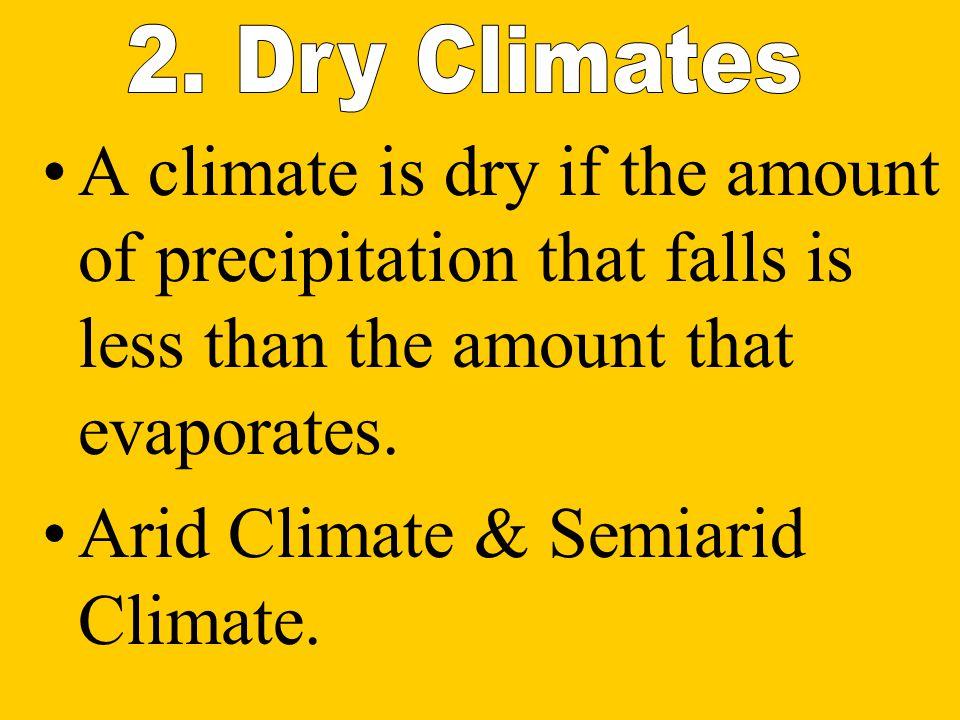 Arid Climate & Semiarid Climate.