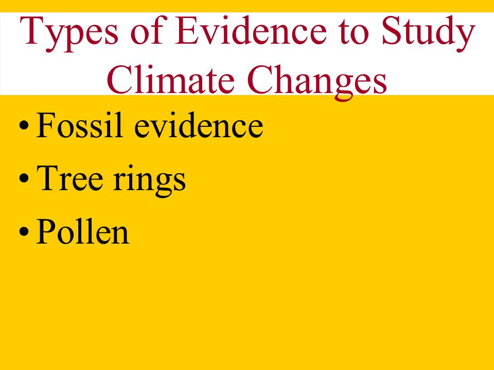 Types of Evidence to Study Climate Changes