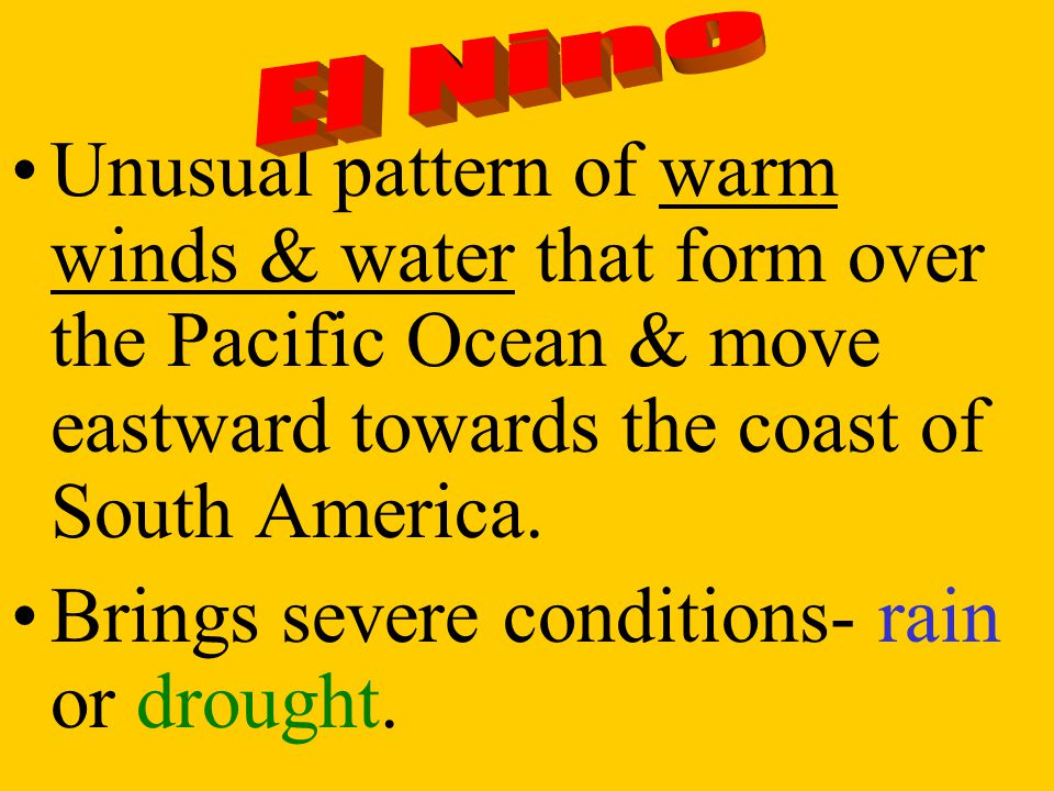 Brings severe conditions- rain or drought.