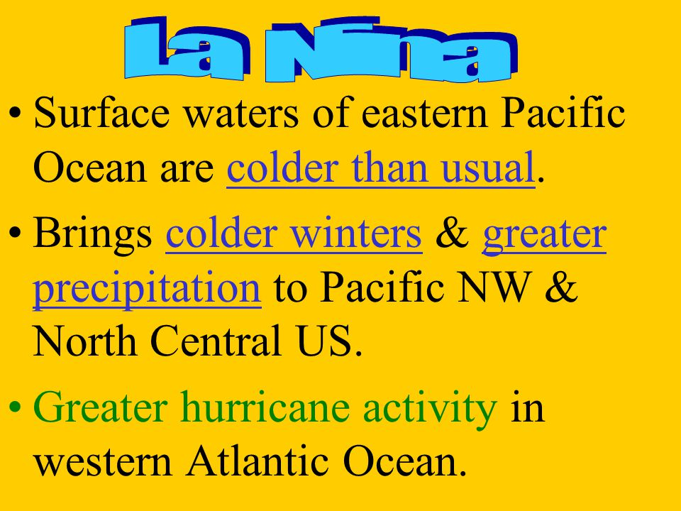 Surface waters of eastern Pacific Ocean are colder than usual.