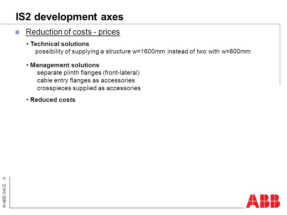 IS2 development axes Reduction of costs - prices