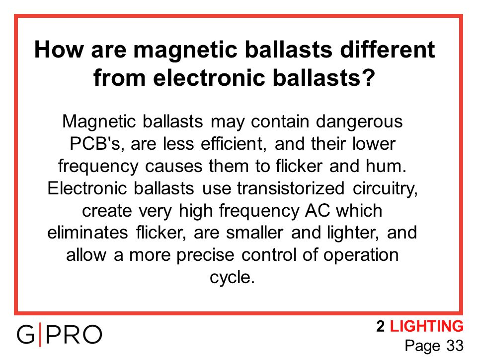 How are magnetic ballasts different from electronic ballasts