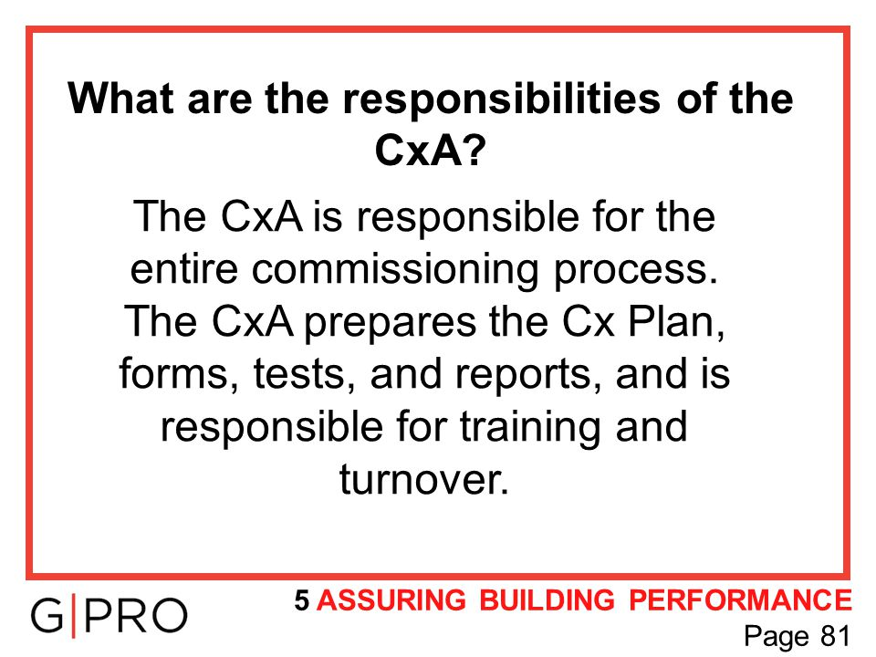 What are the responsibilities of the CxA