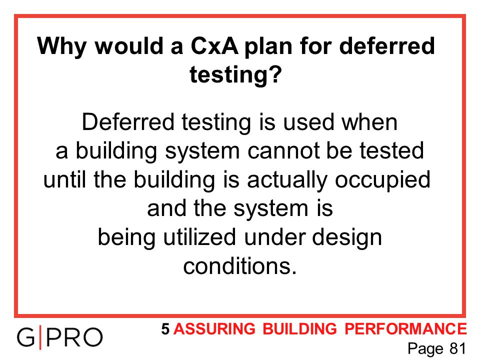 Why would a CxA plan for deferred testing