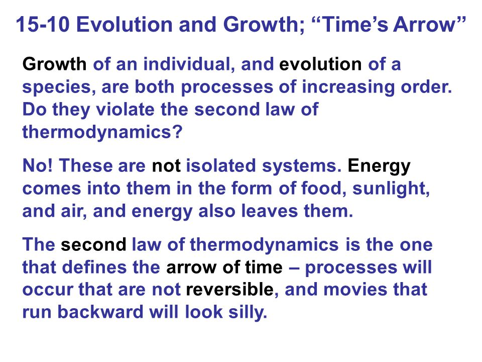 15-10 Evolution and Growth; Time's Arrow