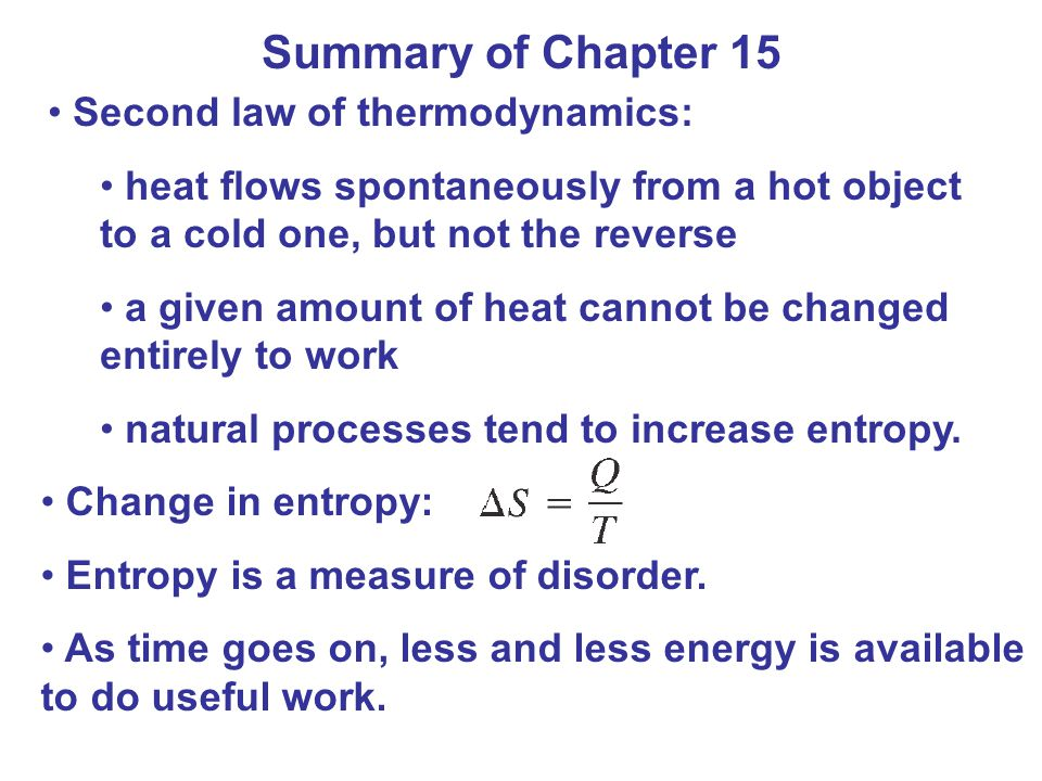 Summary of Chapter 15 Second law of thermodynamics: