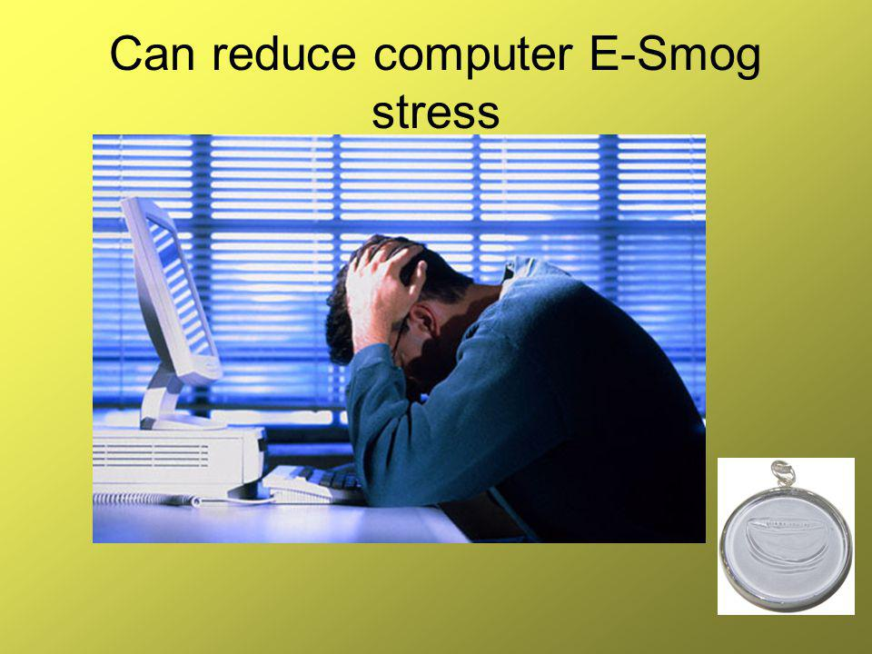 Can reduce computer E-Smog stress