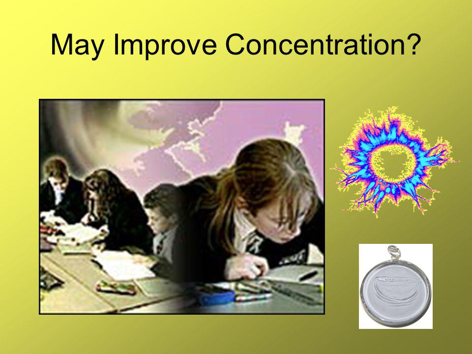 May Improve Concentration