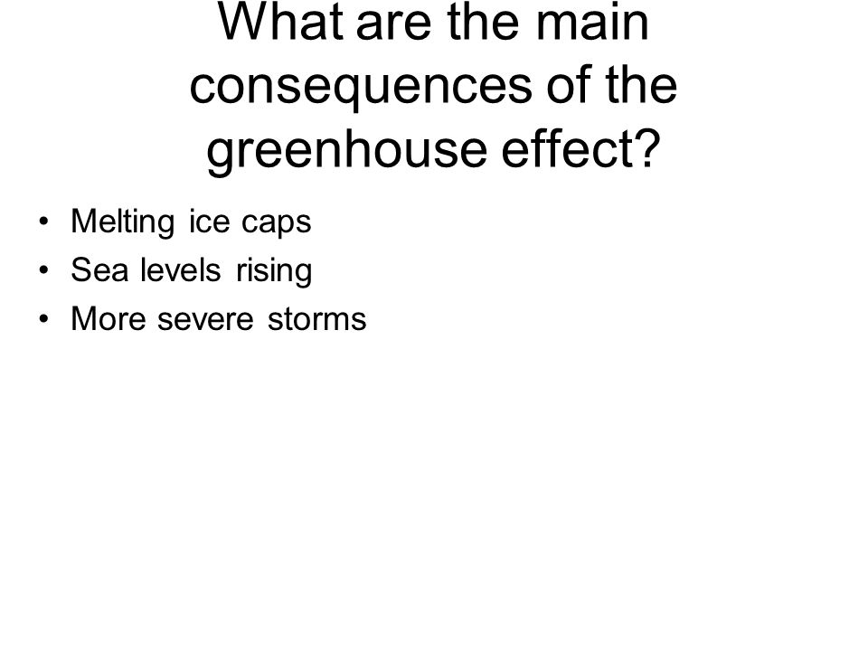 What are the main consequences of the greenhouse effect