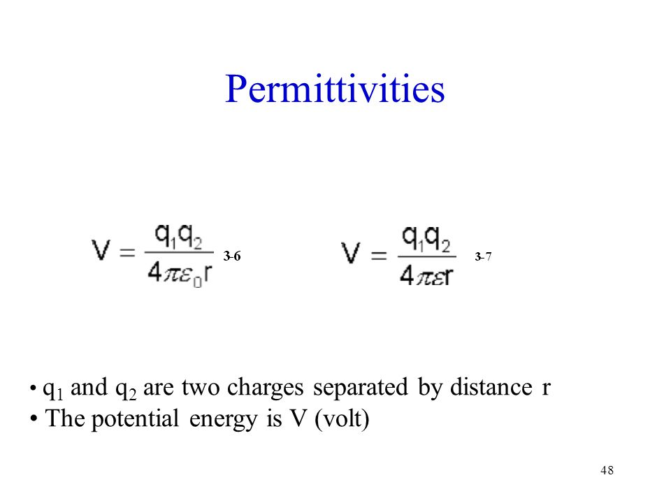 Permittivities The potential energy is V (volt)