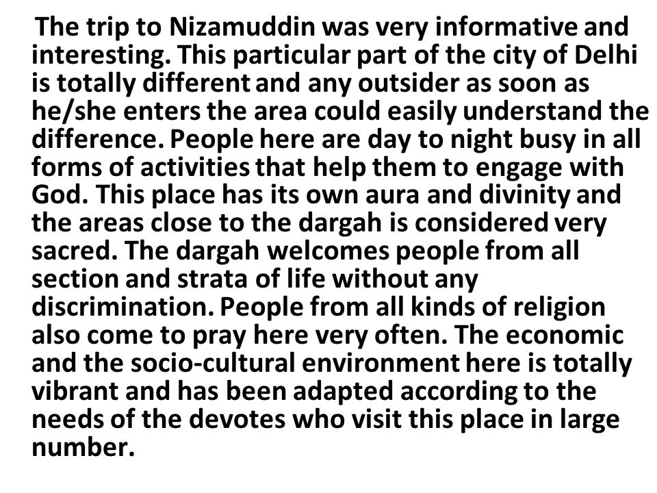 The trip to Nizamuddin was very informative and interesting