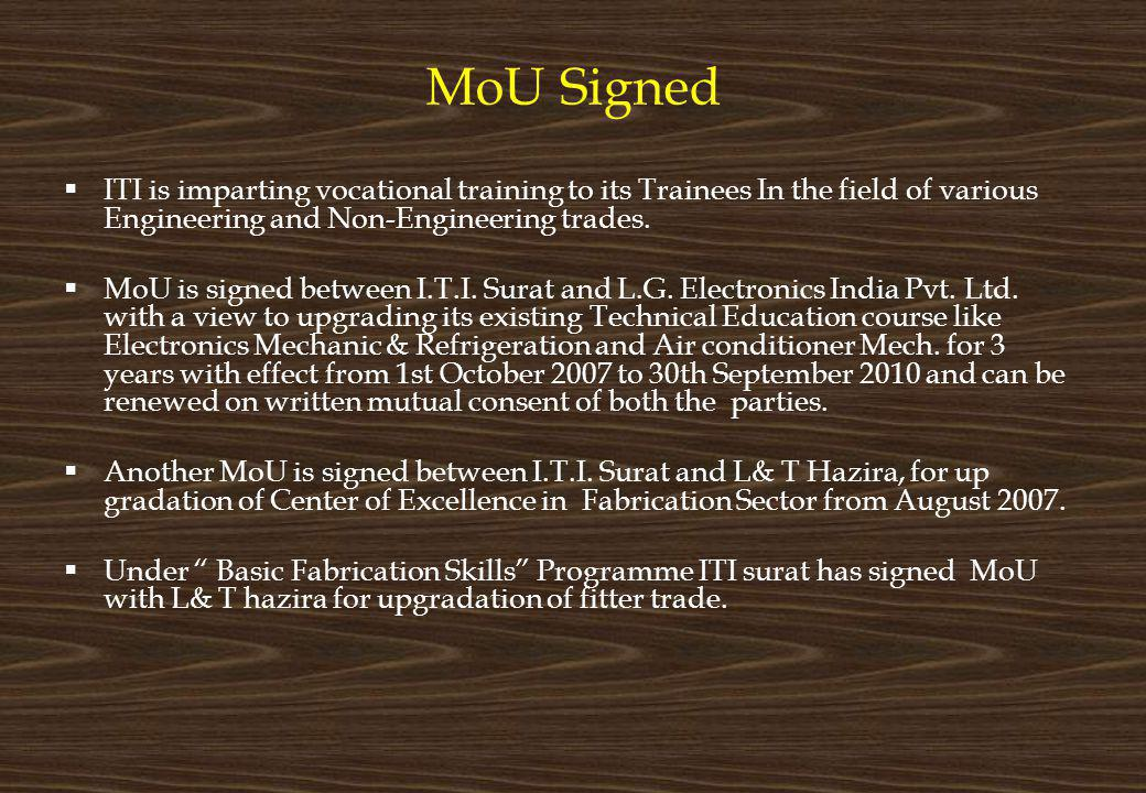 MoU Signed ITI is imparting vocational training to its Trainees In the field of various Engineering and Non-Engineering trades.