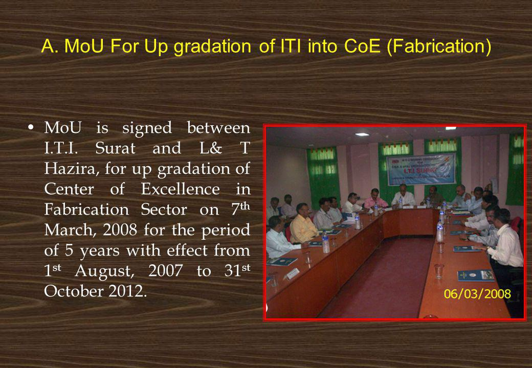 A. MoU For Up gradation of ITI into CoE (Fabrication)