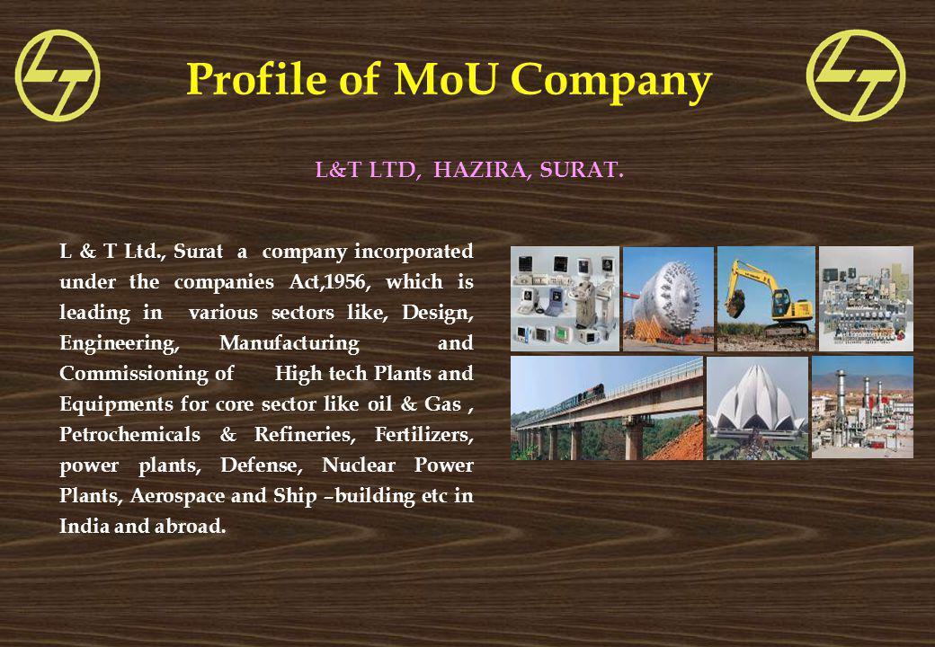 Profile of MoU Company L&T LTD, HAZIRA, SURAT.