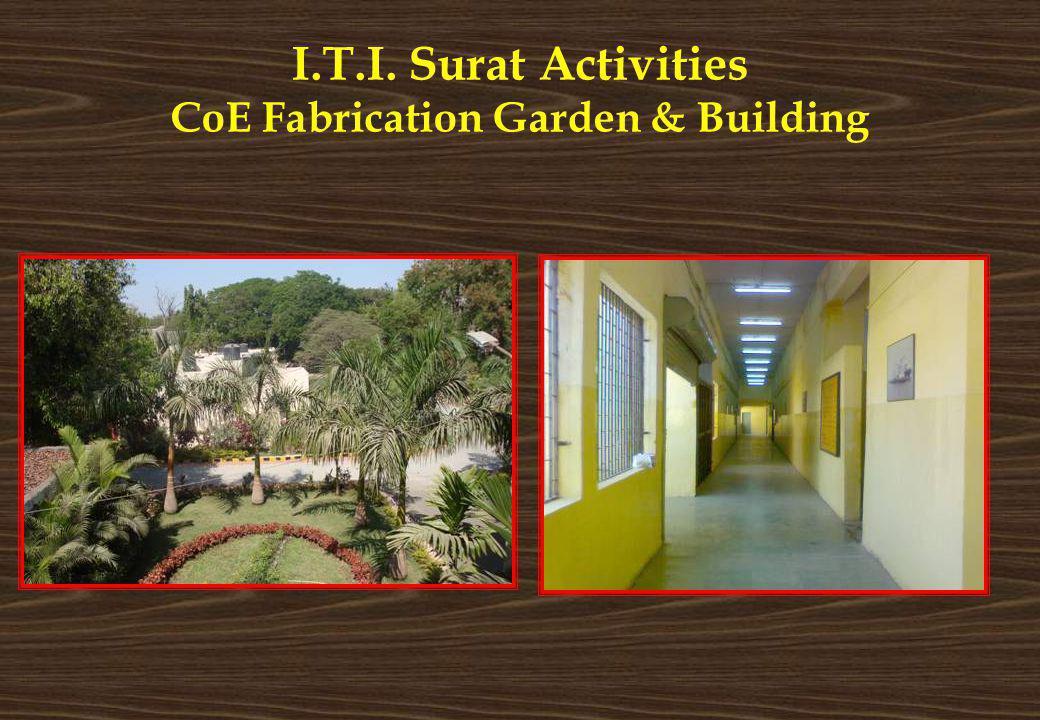 I.T.I. Surat Activities CoE Fabrication Garden & Building