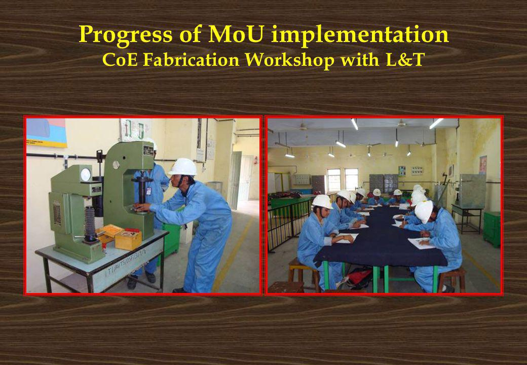 Progress of MoU implementation CoE Fabrication Workshop with L&T