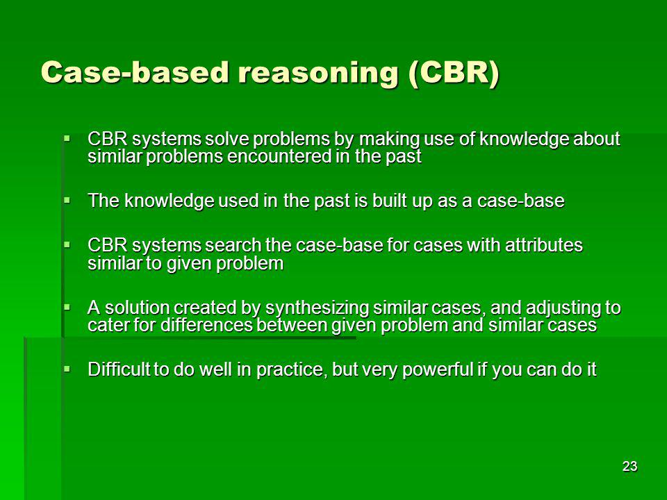 Case-based reasoning (CBR)