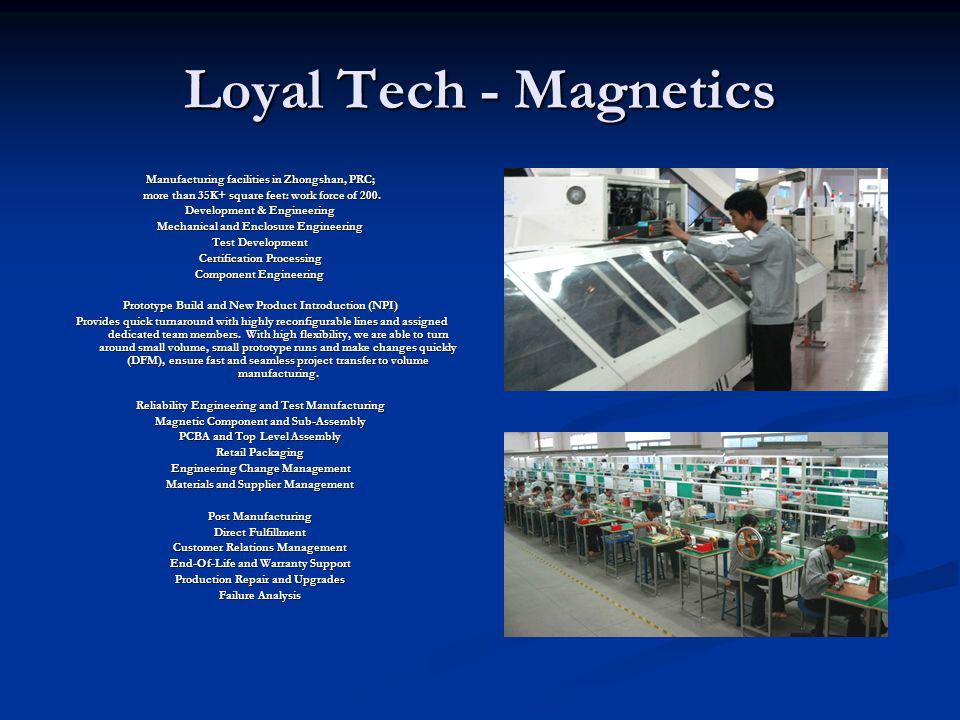 Loyal Tech - Magnetics Manufacturing facilities in Zhongshan, PRC;